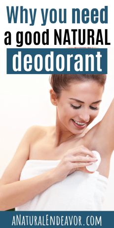 Why you need a good natural deodorant, natural deodorant brands