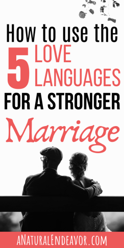 how to have a stronger marriage, how to use the 5 love languages for a better relationship