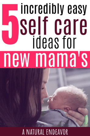 self care for moms, self care ideas for new mamas