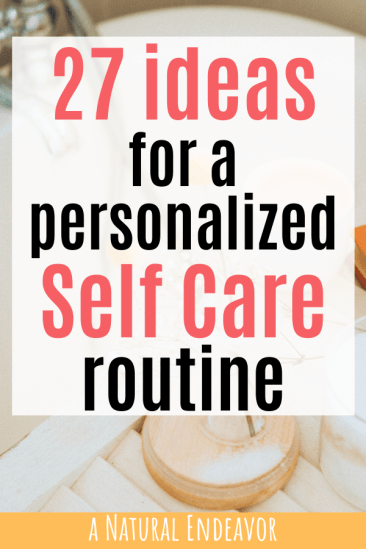 27 ideas for a personalized self care routine