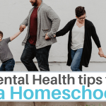 Mental Health tips from a Homeschooler