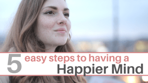 how to have a happier mind