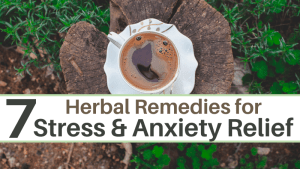 Herbal Remedies for Stress and Anxiety relief
