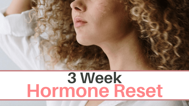 3 Week Hormone Reset program for women