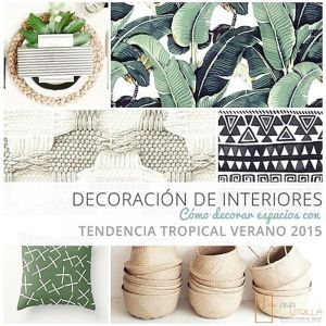 Decoración de interiores tendencia tropical por Ana Utrilla