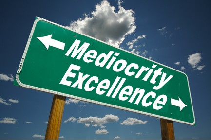 Mediocrity instead of Excellence