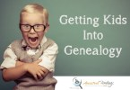 Getting Kids Into Genealogy