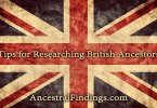 Tips for Researching British Ancestors