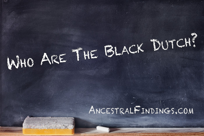 Who Are the Black Dutch?   Ancestral Findings