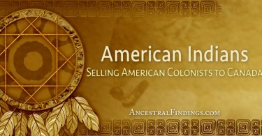 American Indians: Selling American Colonists to Canada