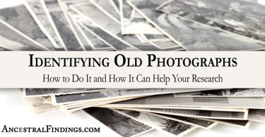 Identifying Old Photographs: How to Do It and How It Can Help Your Research