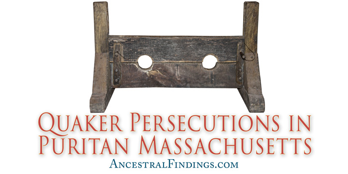 Quaker Persecutions in Puritan Massachusetts