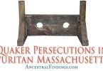 Quaker Persecutions in Puritan Massachusetts