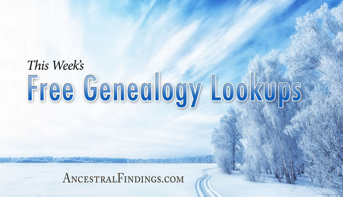 This Week's Free Genealogy Lookups (January 11)