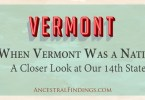 When Vermont Was a Nation: A Closer Look at Our 14th State