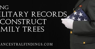 Using Military Records to Construct Family Trees
