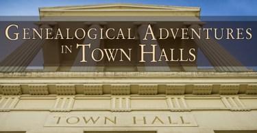 Genealogical Adventures in Town Halls