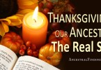 Thanksgiving and Our Ancestors: The Real Story