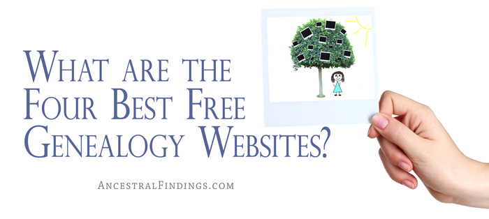 What are the Four Best Free Genealogy Websites?