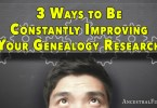 3 Ways to Be Constantly Improving Your Genealogy Research