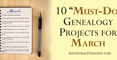 """10 """"Must-Do"""" Genealogy Projects for March"""