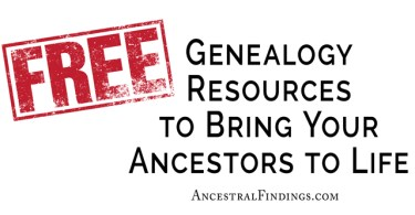 Free Genealogy Resources to Bring Your Ancestors to Life