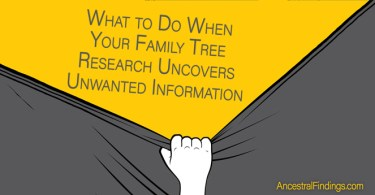 What to Do When Your Family Tree Research Uncovers Unwanted Information