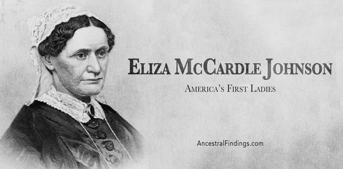 America's First Ladies, #17 – Eliza McCardle Johnson