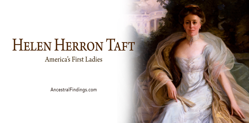 America's First Ladies, #26 — Helen Herron Taft