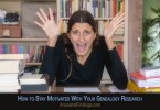 How to Stay Motivated With Your Genealogy Research
