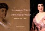 America's First Ladies, #28 — Ellen Axson Wilson and Edith Bolling Wilson