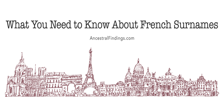 What You Need to Know About French Surnames | Ancestral Findings