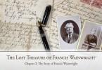 The Lost Treasure of Francis Wainwright: Chapter 2: The Story of Francis Wainwright