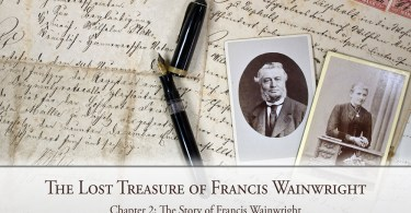 The Lost Treasure of Francis Wainwright: Chapter 2: The Story of Francis Wainwright