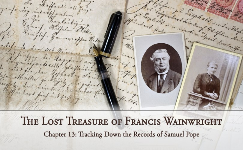 The Lost Treasure of Francis Wainwright, Chapter 13: Tracking Down the Records of Samuel Pope