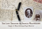 The Lost Treasure of Francis Wainwright, Chapter 14: Where Did Samuel Pope's Work Go?