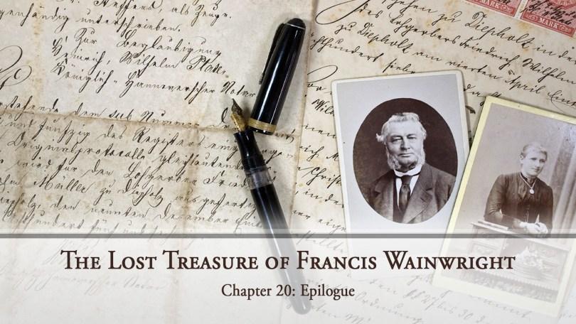 The Lost Treasure of Francis Wainwright, Chapter 20: Epilogue
