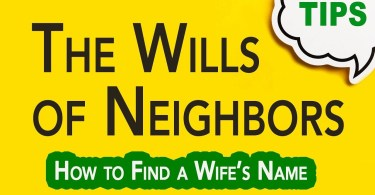 Neighbor's Wills and Other Relatives | Genealogy Clips | GC-065