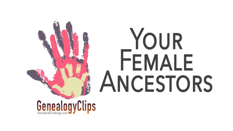 Finding the True Identities of Your Female Ancestors