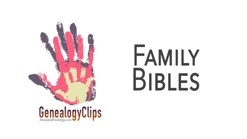 Why are Family Bibles Such Genealogical Treasures?