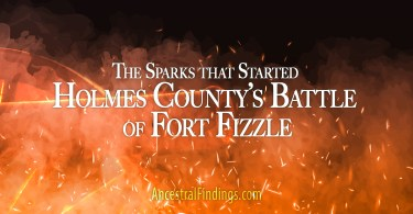 The Sparks that Started Holmes County's Battle of Fort Fizzle