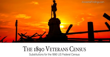The 1890 Veterans Census: Substitutes for the 1890 US Federal Census