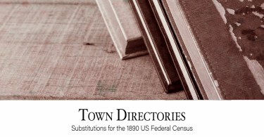 Town Directories: Substitutes for the 1890 US Federal Census