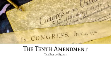 The Bill of Rights: The Tenth Amendment