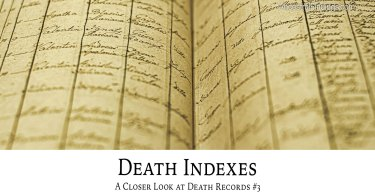 Death Indexes: A Closer Look at Death Records
