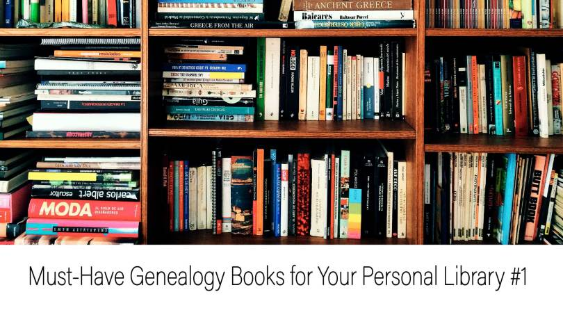 Must-Have Genealogy Books for Your Personal Library #1