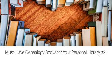 Must-Have Genealogy Books for Your Personal Library #2