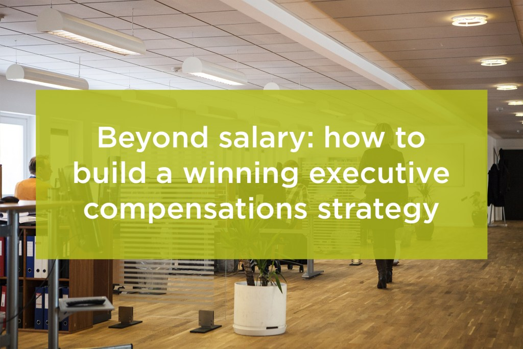 Executive compensations strategy