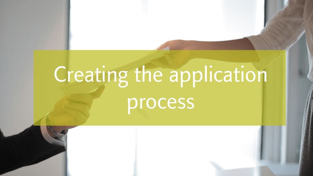 Good hiring process start with creating the application process