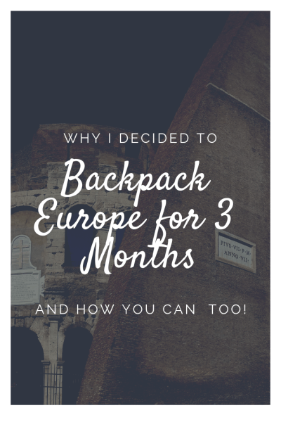 Backpacking Europe for Three Months